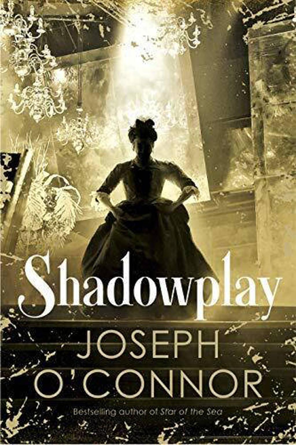 Shadowplay - O'Connor, Joseph