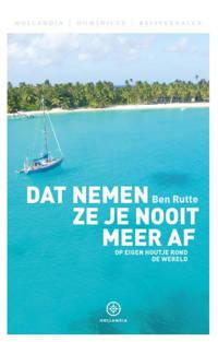 Hollandia Dominicus Reisverhalen: Dat nemen ze je nooit meer af - Ben Rutte