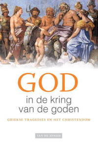 God in de kring van de goden - Jan de Jongh