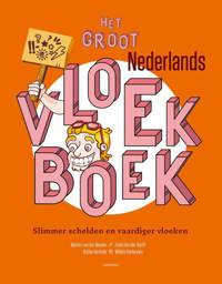 Het groot Nederlands vloekboek - Marten van der Meulen, Fieke Van der Gucht, Robbe Verlinde, e.a.