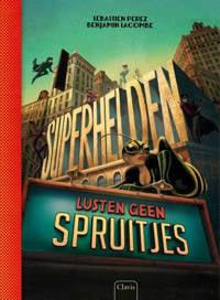 Superhelden lusten geen spruitjes - Sébastien Perez