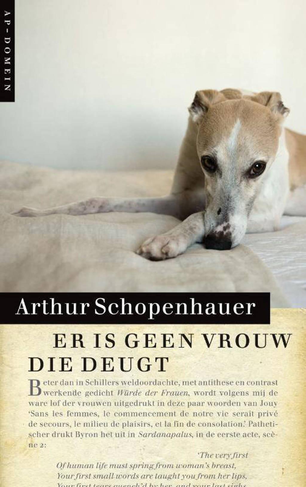 Er is geen vrouw die deugt - Arthur Schopenhauer
