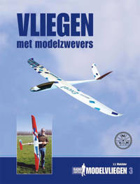 Radio Control Modelvliegen: Vliegen met modelzwevers - J.J. Melchior