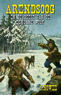Arendsoog: De geest van de Eenzame Wolf - Jan Nowee