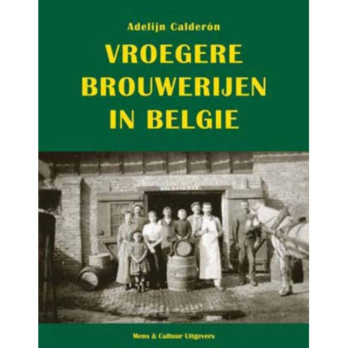 Vroegere brouwerijen in Belgi?? - Adelijn Calder??