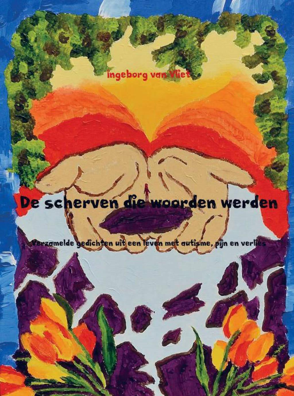 De scherven die woorden werden - Ingeborg van Vliet