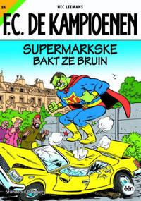 F.C. De Kampioenen: Supermarkske bakt ze bruin - Hec Leemans