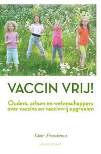 Vaccin vrij! - Door Frankema