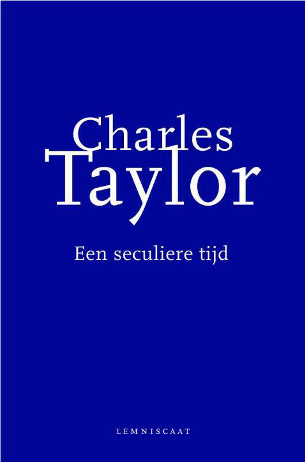 Een seculiere tijd - Charles Taylor