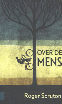 Over de mens - Roger Scruton