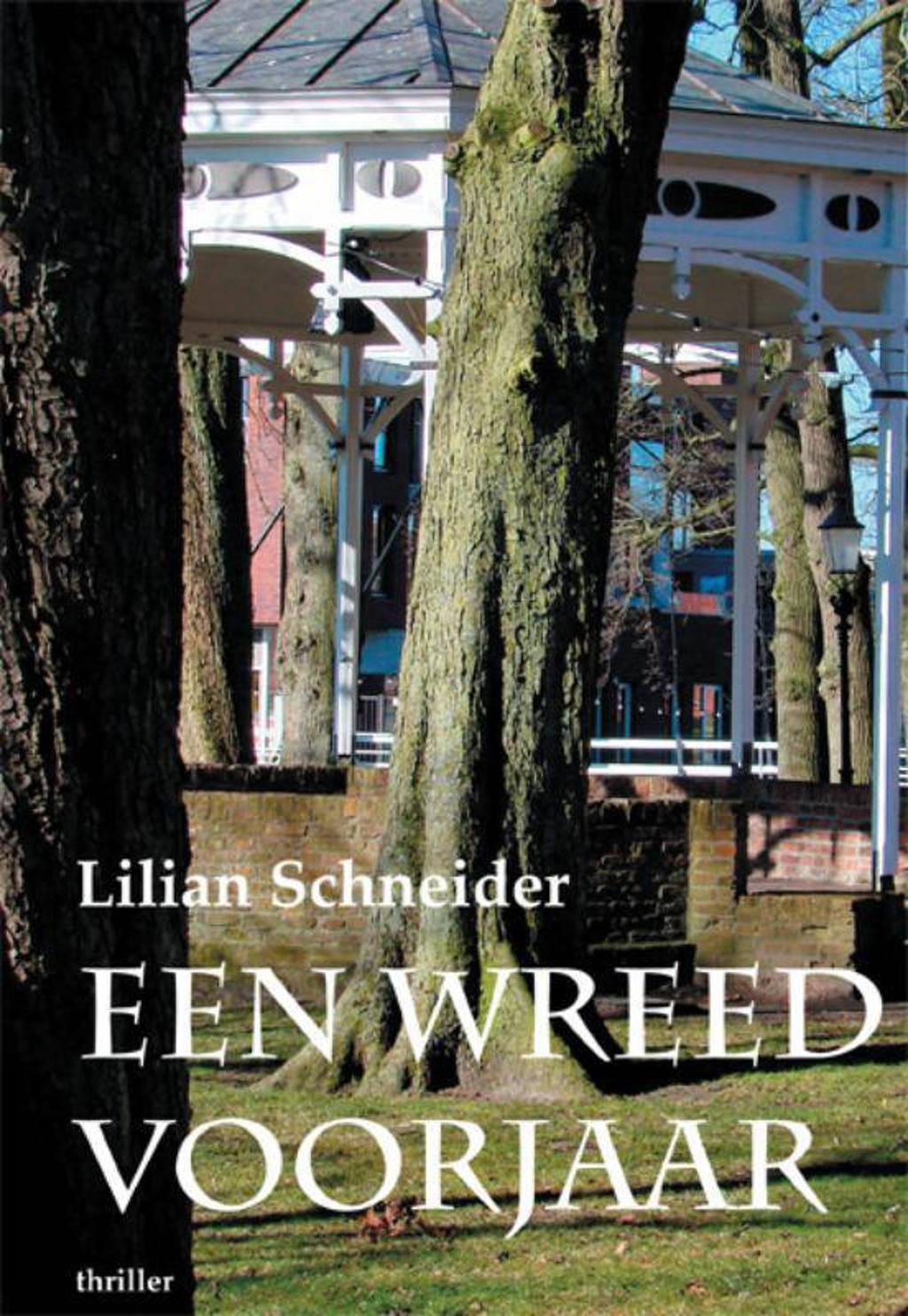 Een wreed voorjaar - Lilian Schneider
