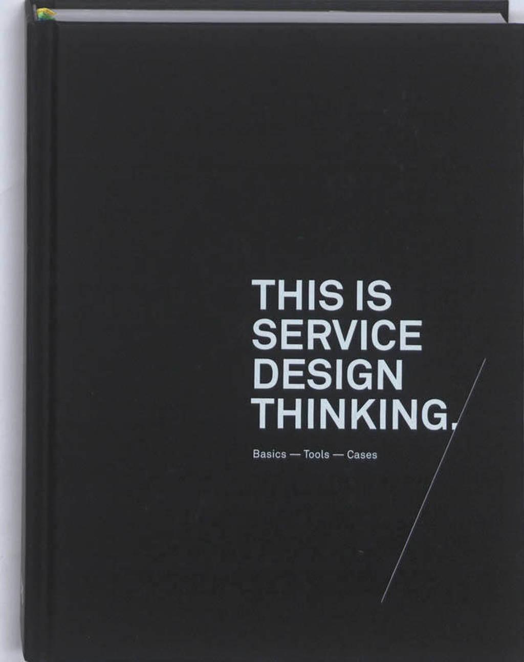 This Is Service Design Thinking - Jakob Schneider en Marc Stickdorn