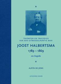 Joost Halbertsma 1789-1869 een biografie - Alpita de Jong