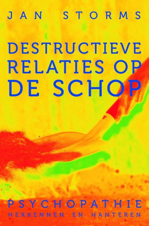 Destructieve relaties op de schop - Jan Storms