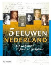 5 eeuwen Nederland - Paul Brood, Ron Guleij en Arjan Poelwijk
