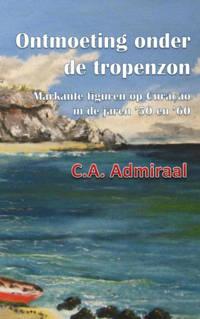Ontmoeting onder de tropenzon - C.A. Admiraal