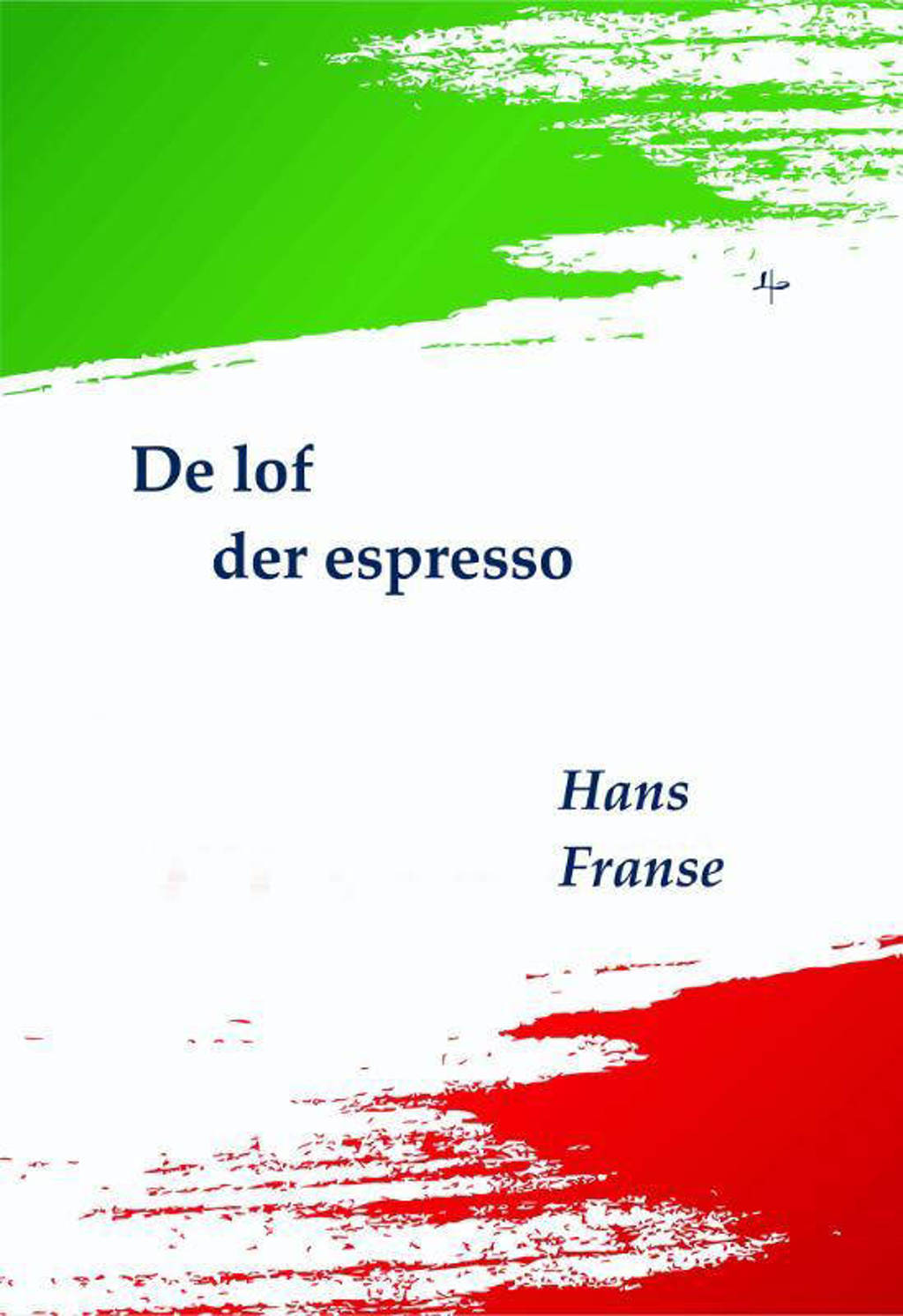 De lof der espresso - Hans Franse