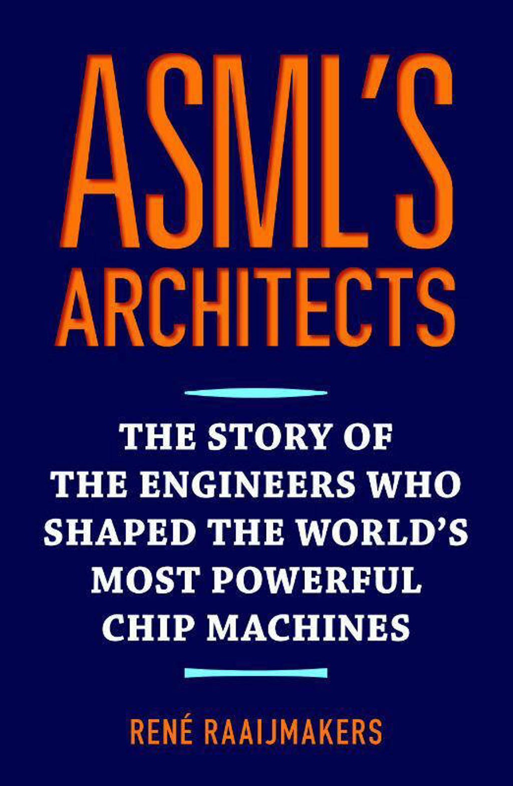 ASML's architects - René Raaijmakers