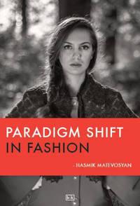 Paradigm shift in fashion - Hasmik Matevosyan