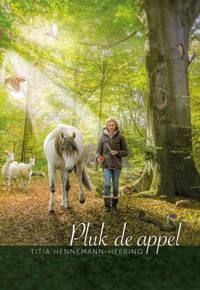 Pluk de appel - Titia Hennemann-Heering