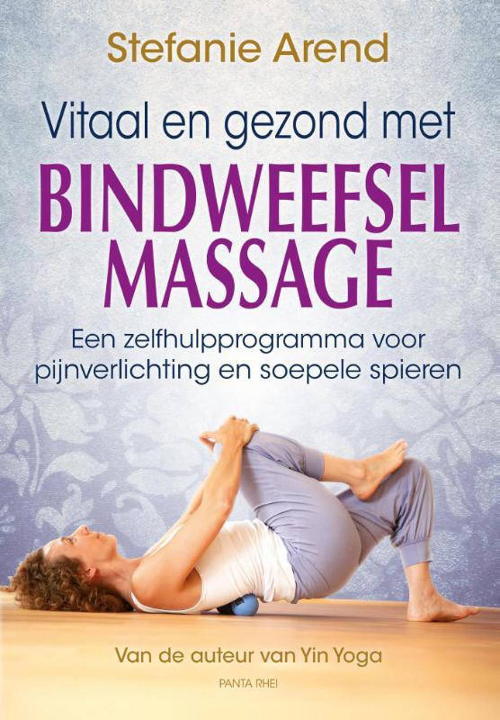 Vitaal en gezond met bindweefselmassage - Stefanie Arend