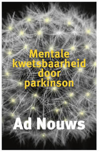 Mentale kwetsbaarheid door Parkinson - Ad Nouws