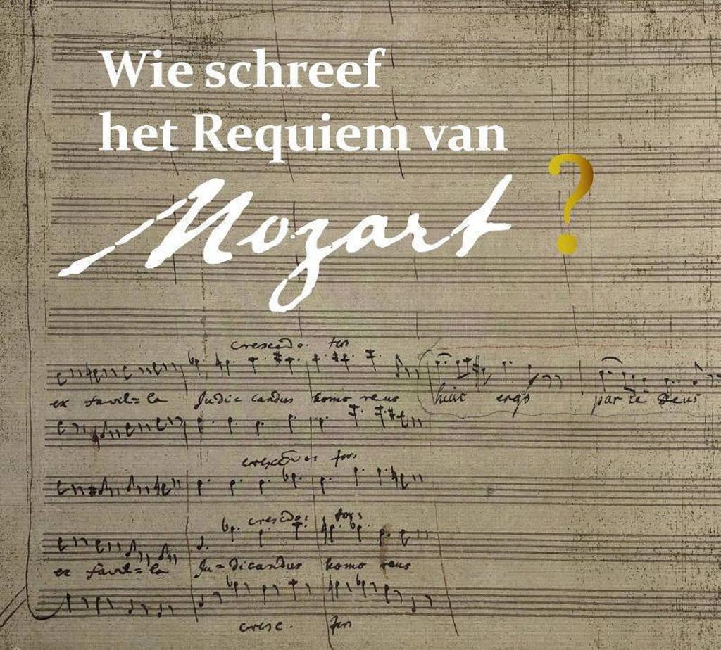 Wie schreef het requiem van Mozart? - Pieter Bergé