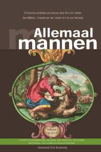 Allemaal mannen - Erik van Halsema, Nico ter Linden, Teunard ter Linden, e.a.