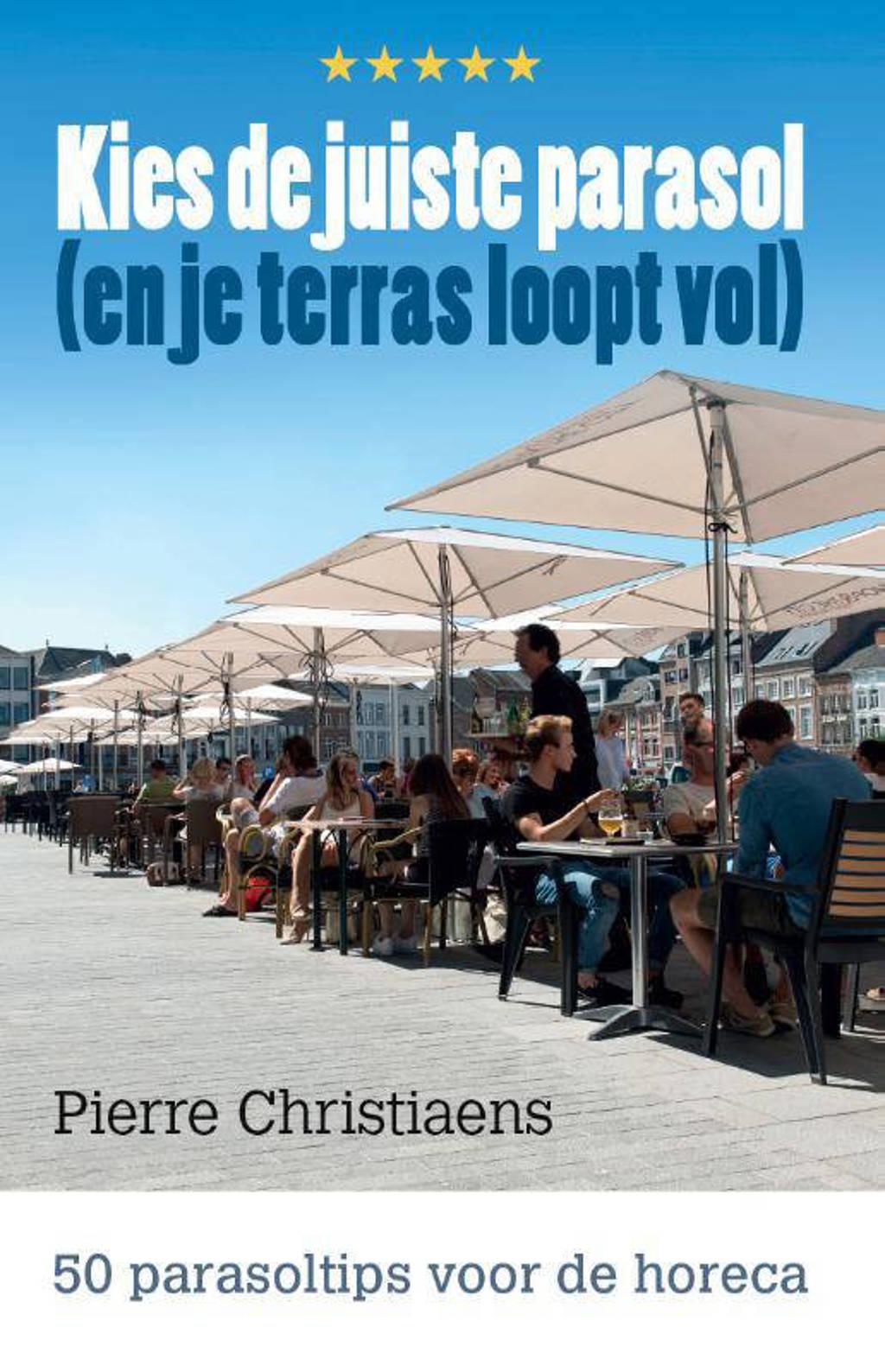 Kies de juiste parasol (en je terras loopt vol) - Pierre Christiaens