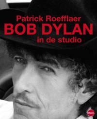 Bob Dylan in de studio - Patrick Roefflaer