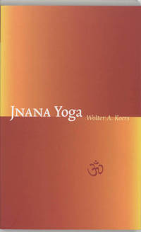 Jnana yoga - Wolter A. Keers