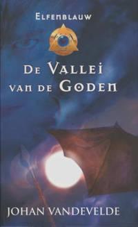 Elfenblauw: De vallei van de goden - Johan Vandevelde