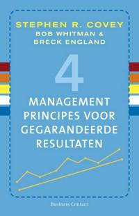 4 managementprincipes voor gegarandeerde resultaten - Stephen R. Covey, Bob Whitman en Breck England