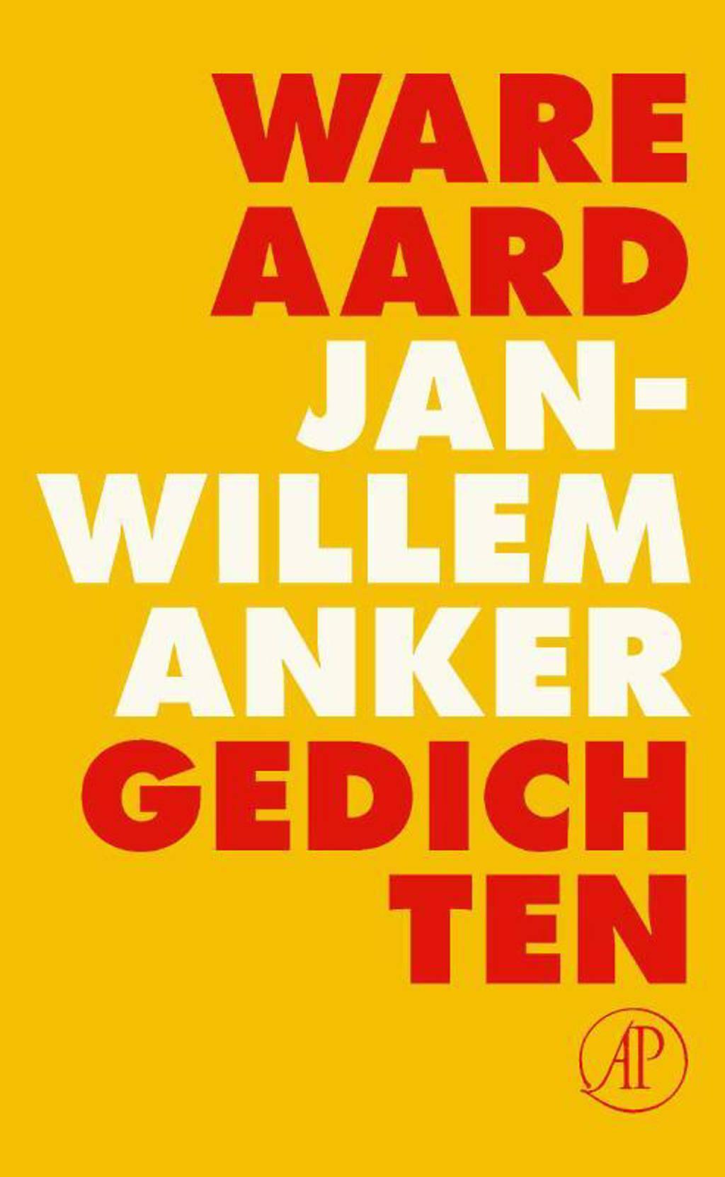 Ware aard - Jan-Willem Anker