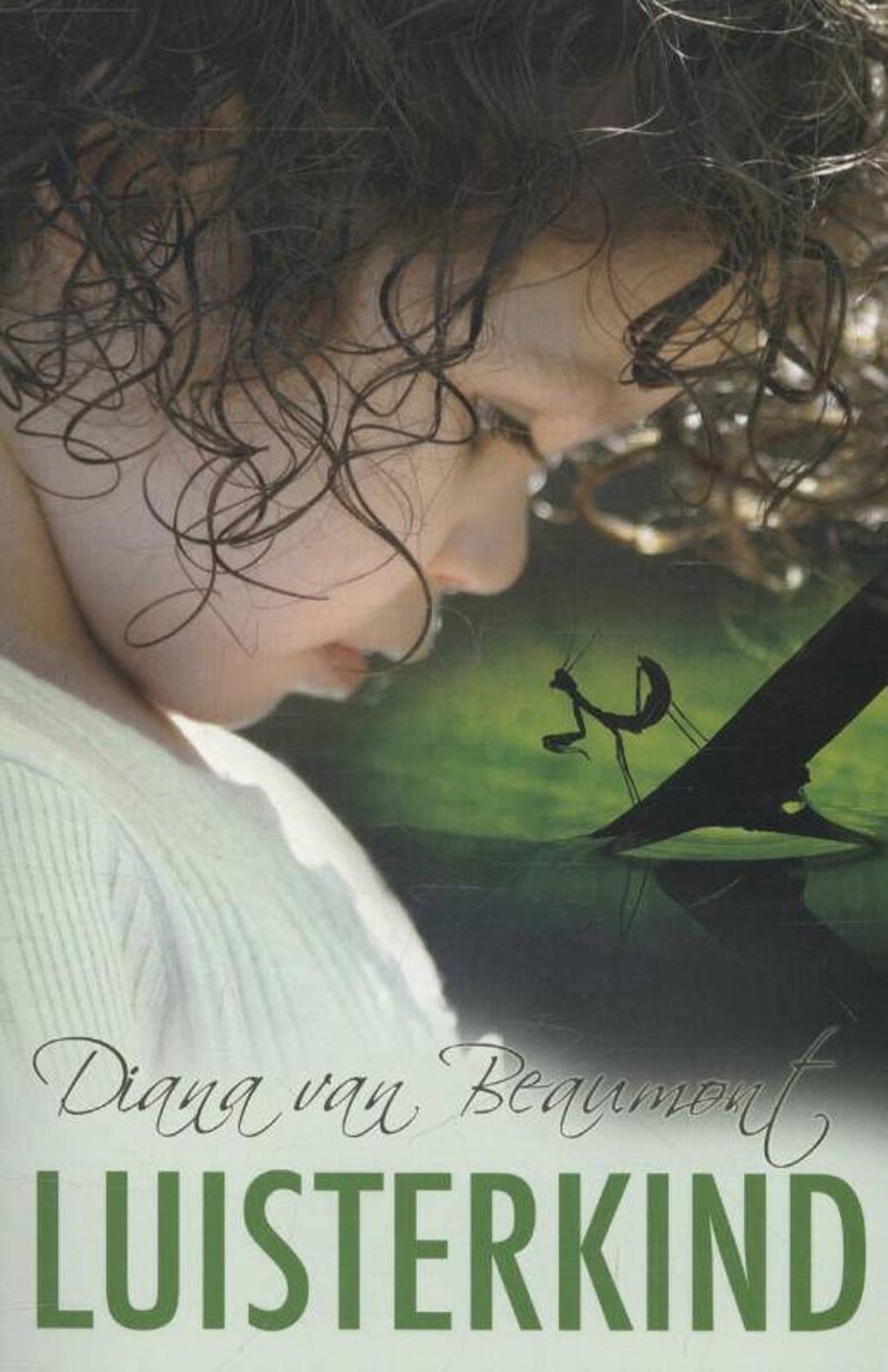 Luisterkind - Diana van Beaumont