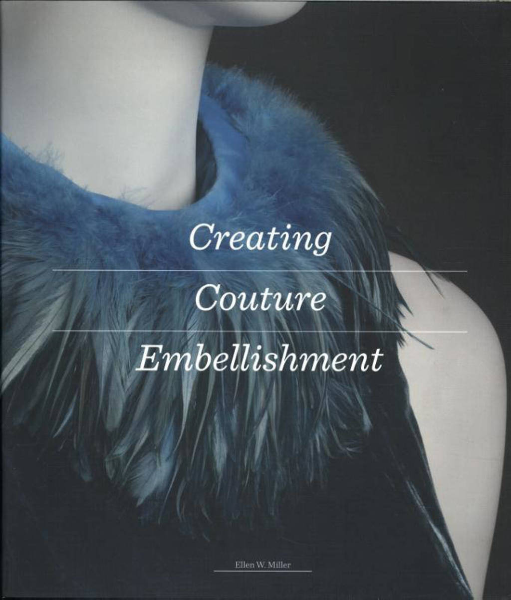 Creating Couture Embellishment - Miller, Ellen