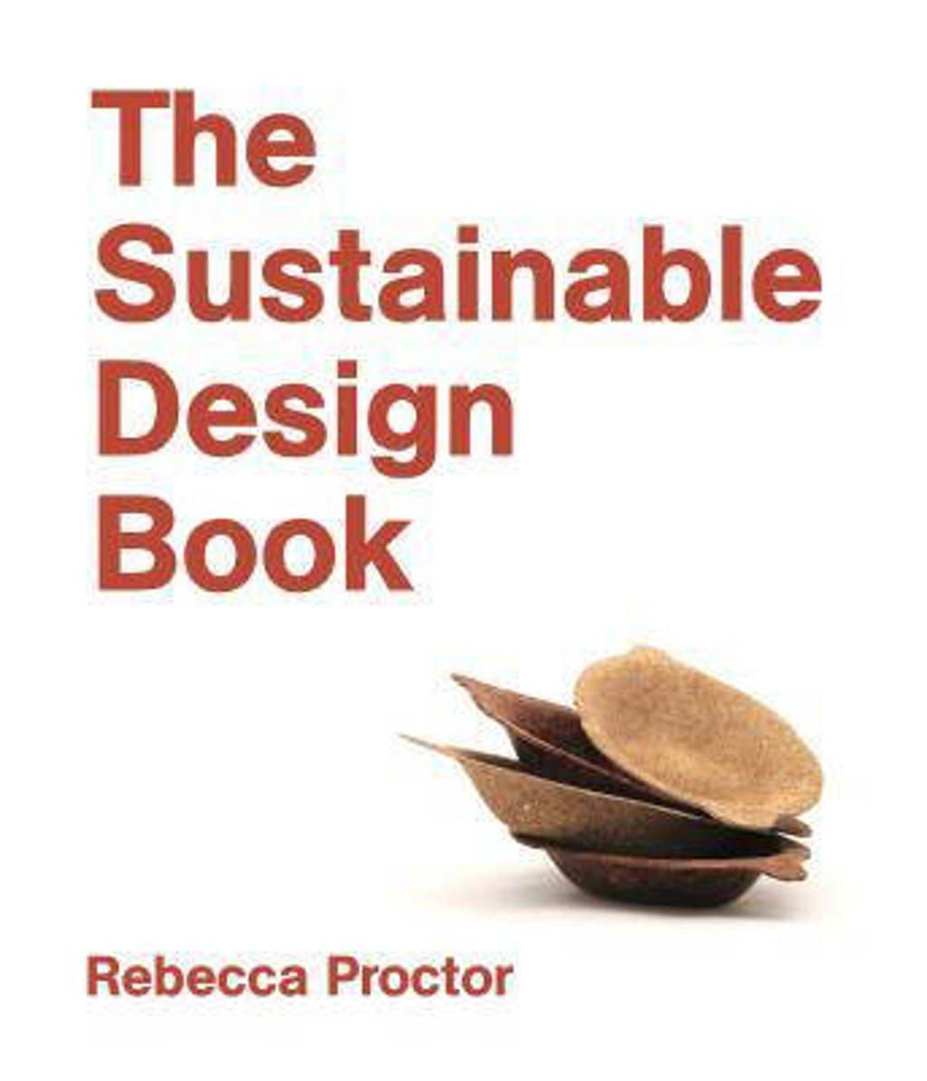 The Sustainable Design Book - Proctor, Rebecca