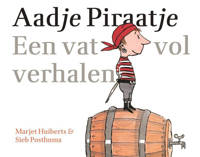 Aadje Piraatje: Een vat vol verhalen - Marjet Huiberts