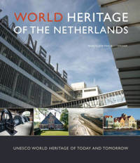 World Heritage of the Netherlands - Marjolein van Rotterdam