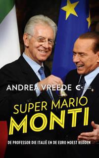 Super Mario Monti - Andrea Vreede
