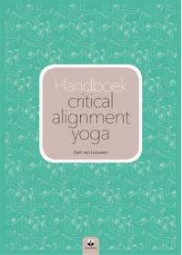Handboek critical alignment yoga - Gert van Leeuwen