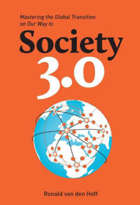 Mastering the global transition on our way to society 3.0 - Ronald van den Hoff