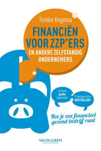 Financiën voor zzp'ers en andere zelfstandige ondernemers (7e herziene druk) - Hogema Femke