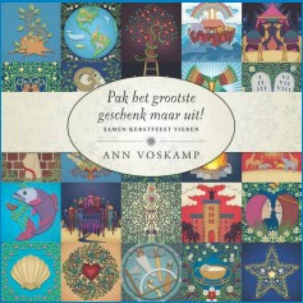 Pak het grootste geschenk maar uit - Ann Voskamp