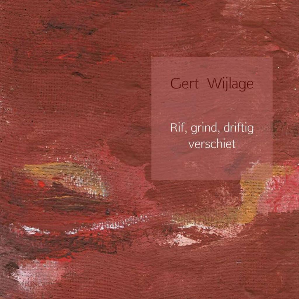 Rif, grind, driftig verschiet - Gert Wijlage