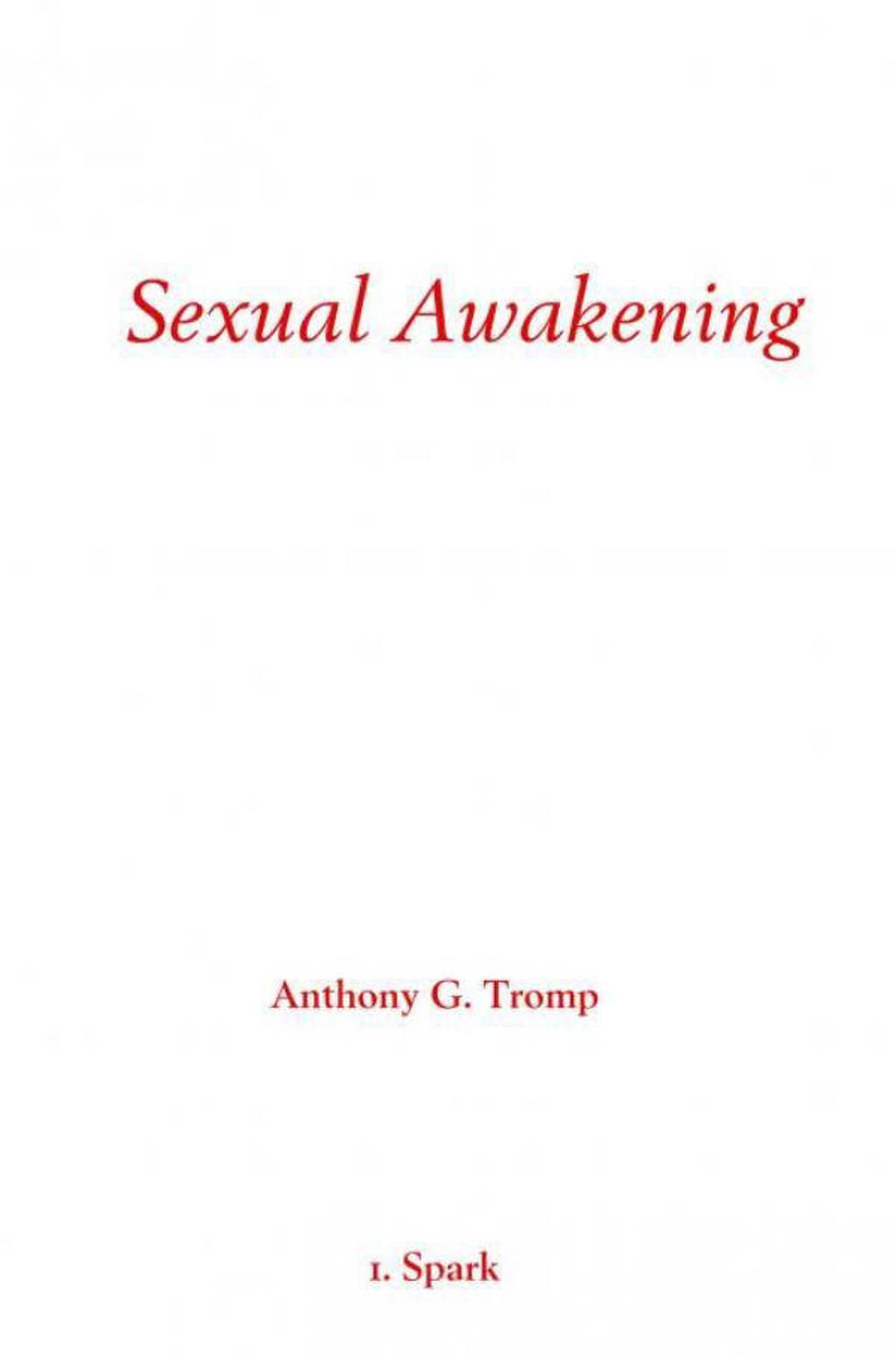 Sexual Awakening - Anthony G. Tromp