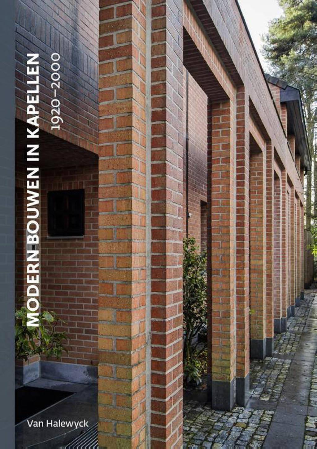 Modern bouwen in Kapellen - Graef Rudy De, Georges Goffin, Nel Lernout, e.a.