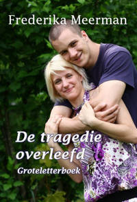 De tragedie overleefd - Frederika Meerman