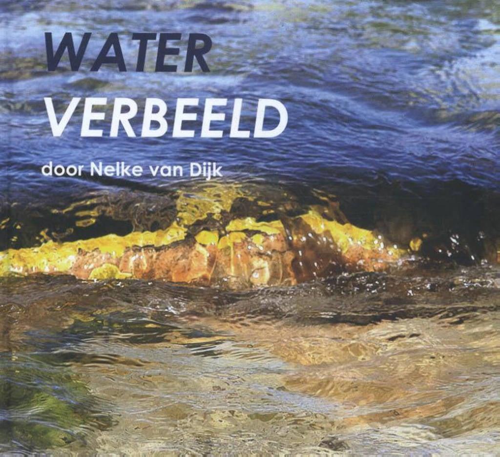 Water verbeeld - Nelke van Dijk