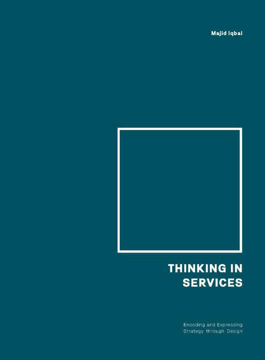 Thinking in Services - Majid Iqbal